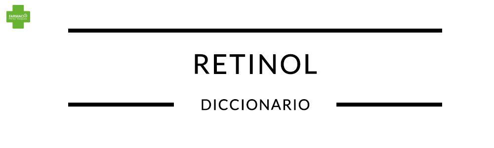 Retinol Diccionario Farmacia Pérez Vázquez