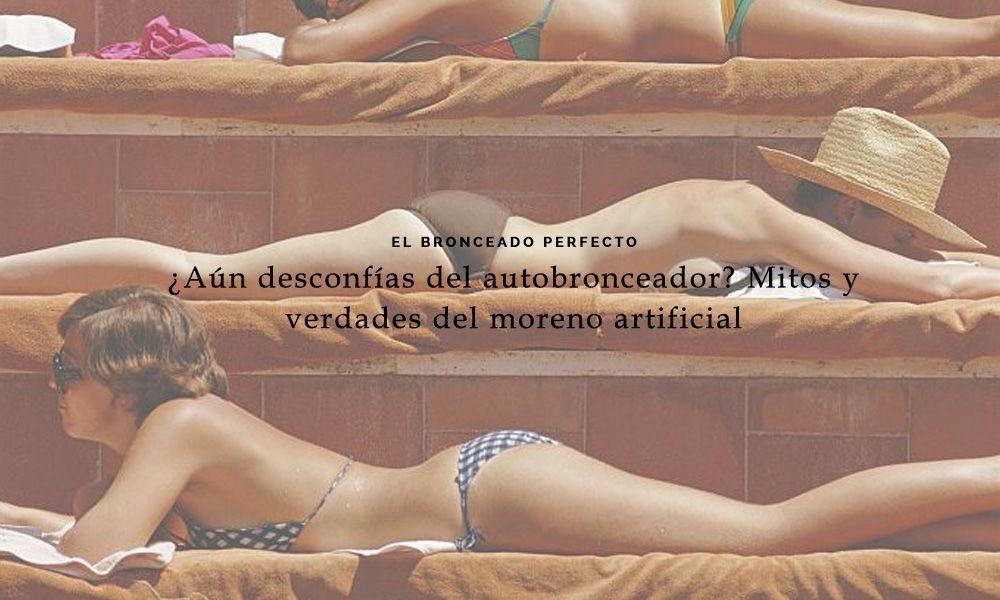 AUTOBRONCEADOR-BRONCEADO-PERFECTO-MITOS-VERDADES-FARMACIA-PEREZ-VAQUEZ
